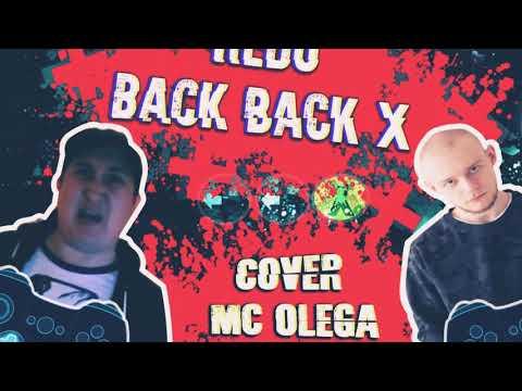 REDO — BACK BACK X, mc OLEGA cover!