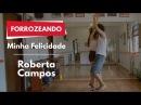 Minha Felicidade Roberta Campos Forrozeando