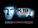 K-19 Very Epic trailer/К-19 Эпичный Трейлер