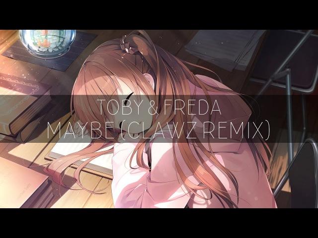 Toby Freda - Maybe (CLAWZ Remix)