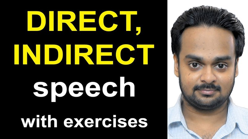 Direct, Indirect Speech (Narration) - Reported Speech - English Grammar - with Exercises Quiz