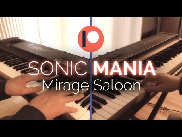 Sonic Mania Piano Mirage Saloon