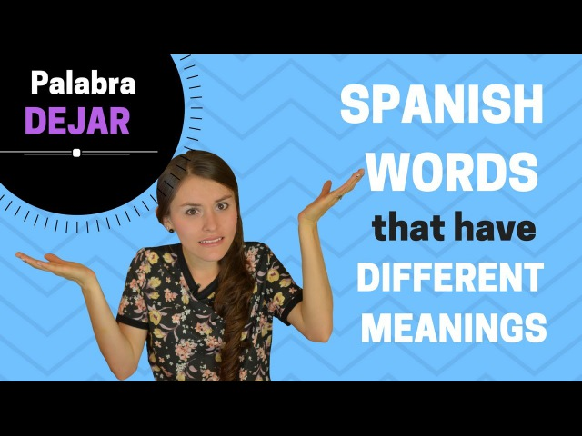 Spanish Words with Different Meanings (Word DEJAR- 6 traducciones diferentes)