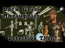 Dark Grim Mariupolis - Detective Thor?