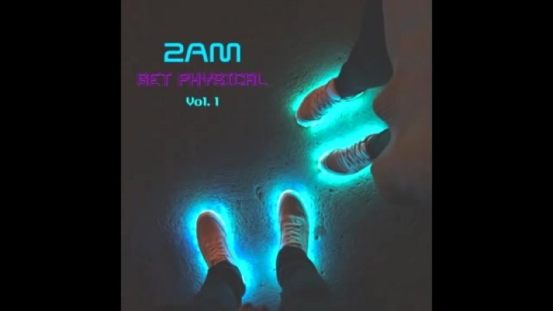 2AM Get Physical Volume 1 Full EP