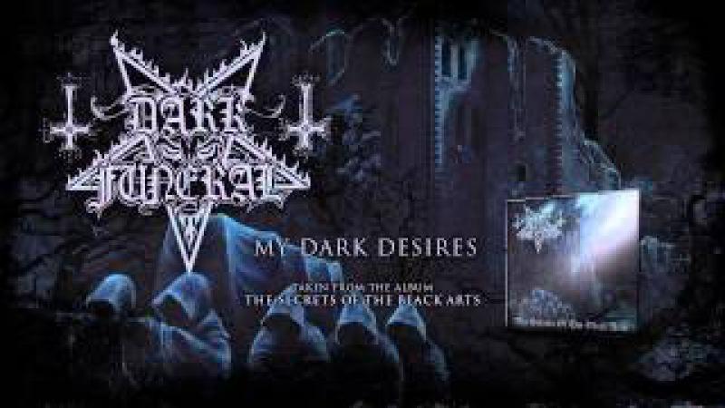 DARK FUNERAL - My Dark Desires (ALBUM TRACK)