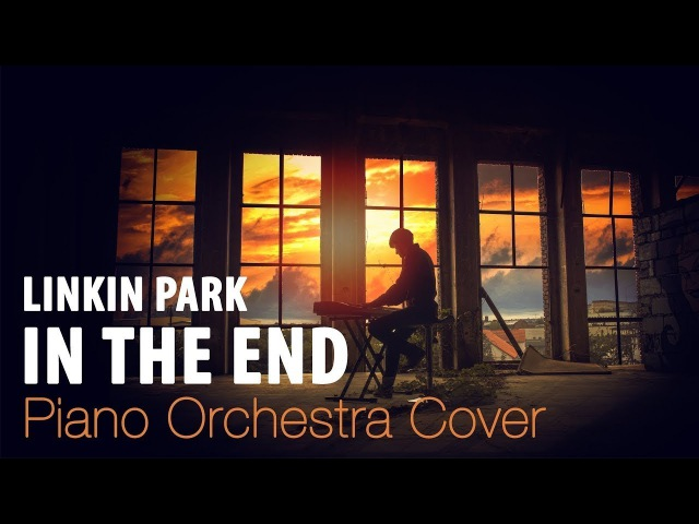 In the End Linkin Park Piano Orchestral Cover by Mathias Fritsche