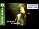 Chakna Chakna (Official Video Song) | Namastey London | Akshay Kumar Katrina Kaif