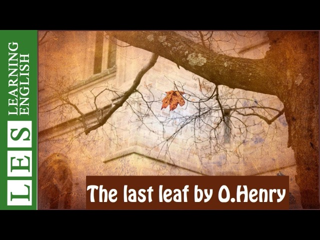 Learn English Through Story ★ Subtitles: The Last Leaf by O. Henry