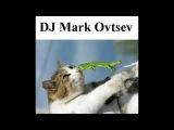 Dj Mark Ovtsev - Dance Mix N8 RU POP part2 Electro House, Vocal House, Drum&ampBass