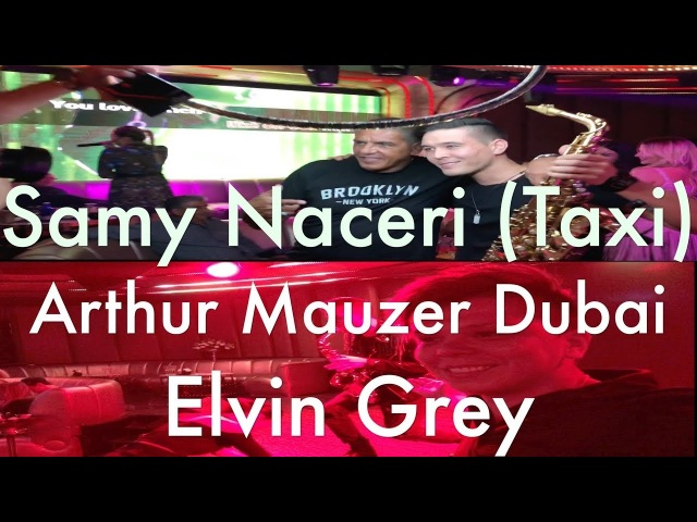 Samy Naceri Taxi Elvin Grey Arthur Mauzer LIVE 2018 Dubai