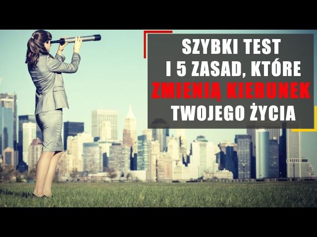 2.12 Szybki test i 5 zasad, które zmienią kierunek Twojego życia