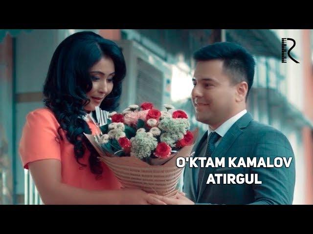 Oktam Kamalov - Atirgul | Уктам Камалов - Атиргул