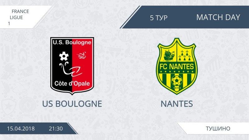 AFL18. France. Ligue 1. Day 5. US Boulogne - Nantes