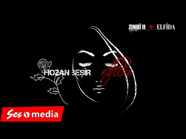 Hozan Beşir - ELFİDA (Lyric Video) - ZINDÎ II
