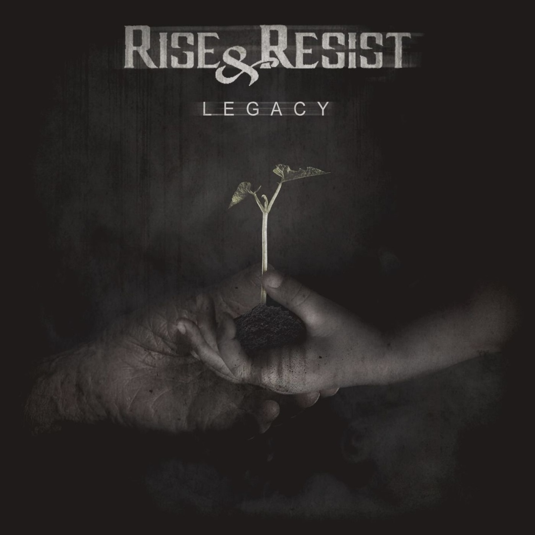 Rise & Resist - Legacy [EP] (2019)