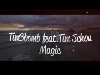 Tim3bomb - Magic (feat. Tim Schou) Lyric video