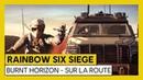 Rainbow Six Siege - Burnt Horizon : Présentation des gadgets des nouveaux Agents [OFFICIEL] VOSTFR