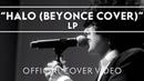 LP - Halo Beyonce Cover Live