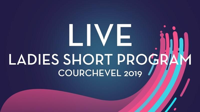 LIVE 🔴 | Ladies Short Program | Courchevel 2019