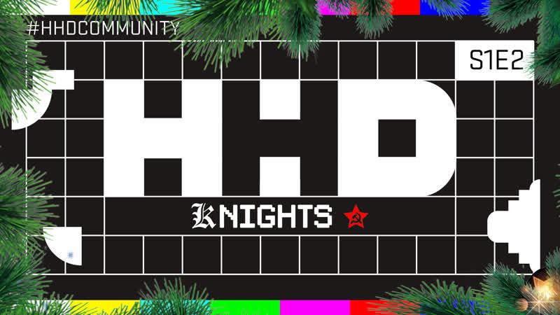 HHD K NIGHTS S1E2 feat Вова Тодоров и Даня Порнорэп праздничный выпуск 18