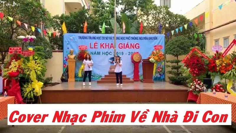 Nhạc Phim Về Nhà Đi Con Cover Cảm ơn con nh Học Sinh Trường THCS THPT Nguyễn Khuyến TPHCM