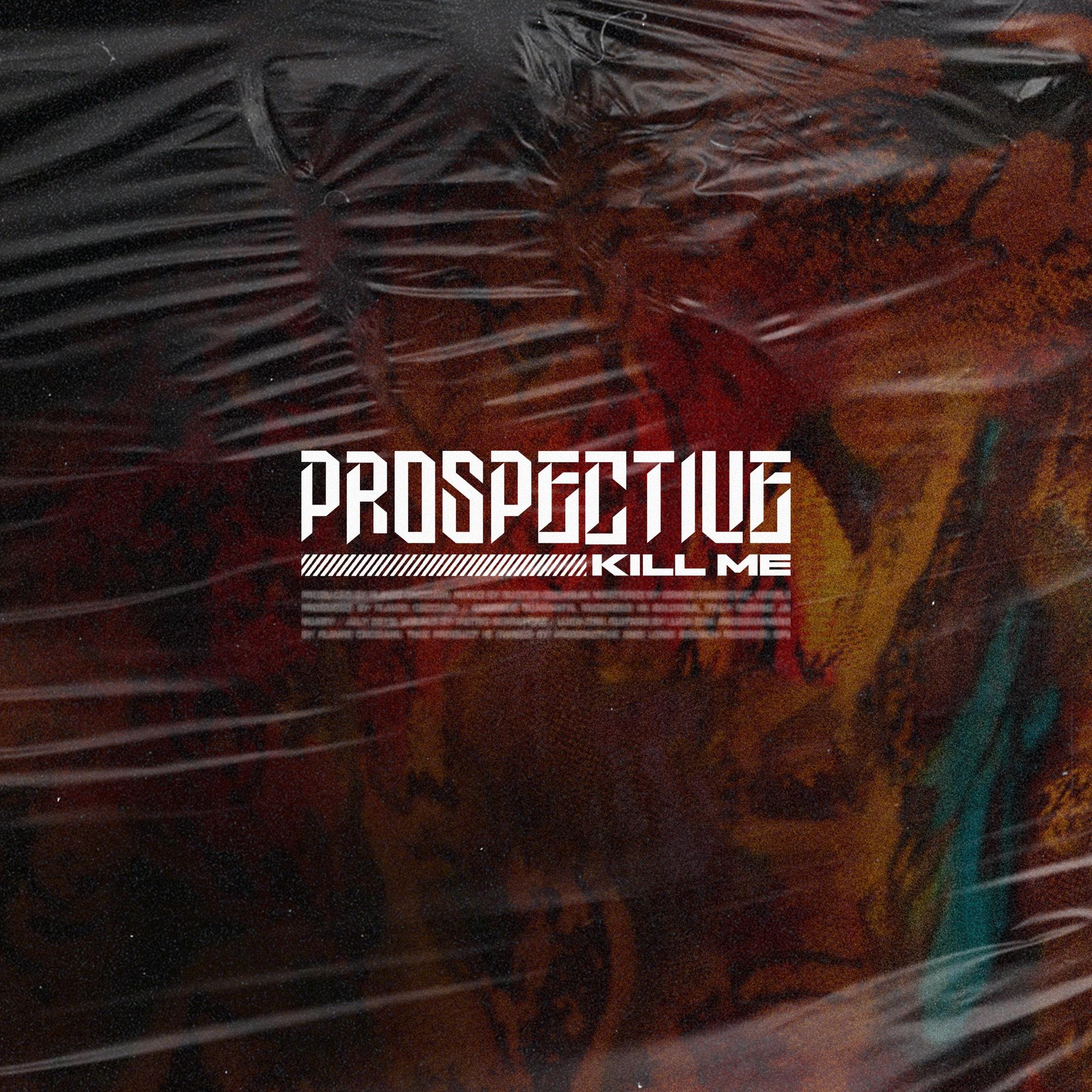 Prospective - Kill Me [single] (2019)