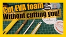 EVA foam Cosplay tutorial Safe cutting options to cut EVA but not cut yourself