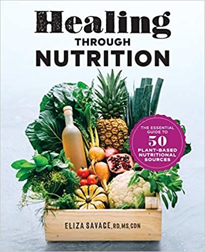 Healing through Nutrition  The Essential Guide to 50 Plant-Based Nutritional Sources