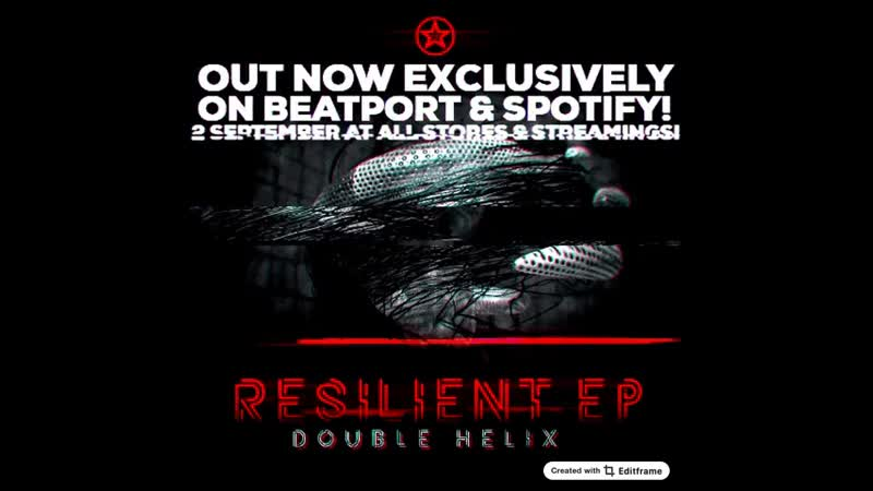 DOUBLE HELIX - RESILIENT EP [ВЫШЕЛ ЭКСКЛЮЗИВНО НА BEATPORT и SPOTIFY]