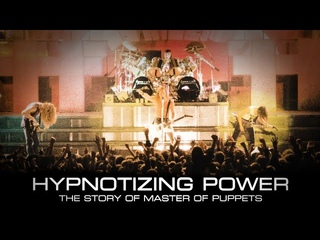 Hypnotizing Power: The Story of Master of Puppets