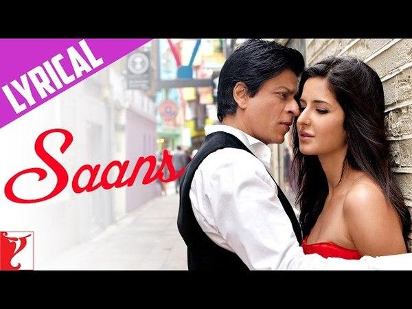 Lyrical Saans Full Song with Lyrics Jab Tak Hai Jaan Shah Rukh Khan Katrina Kaif Gulzar