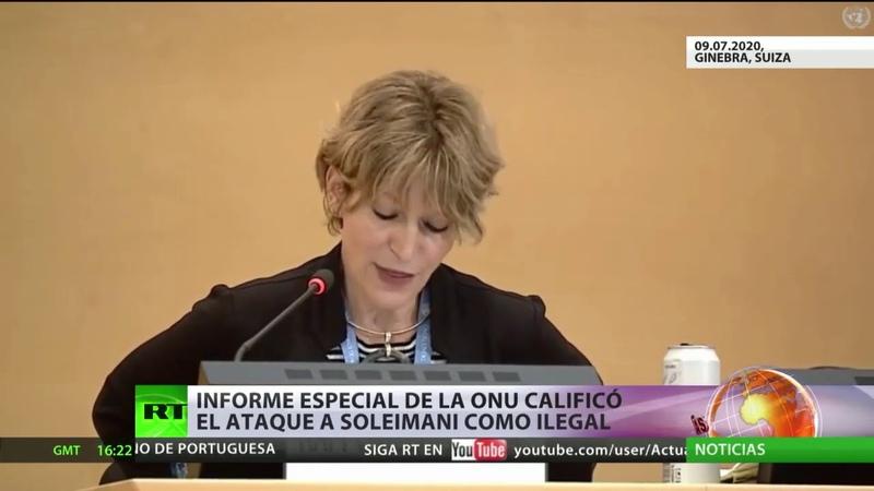Informe especial de la ONU califica el ataque de a general Soleimaní como ilegal