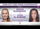 Кристина Младенович - Фатима Аль Набхани 1/32 Dubai 2019 Kristina Mladenovic - Fatma Al Nabhani