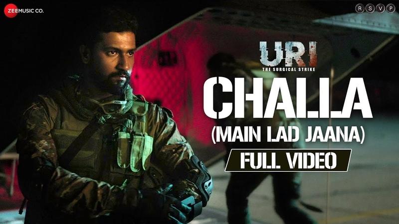 Challa (Main Lad Jaana) - Full Video | URI | Vicky Kaushal , Yami Gautam | Shashwat S, Romy Vivek