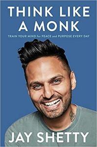Think Like a Monk by Jay Shetty
