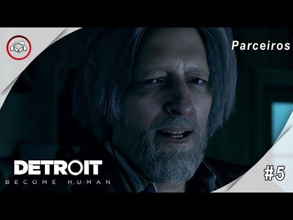 Detroit become human, Parceiros Gameplay 5 PT-8R