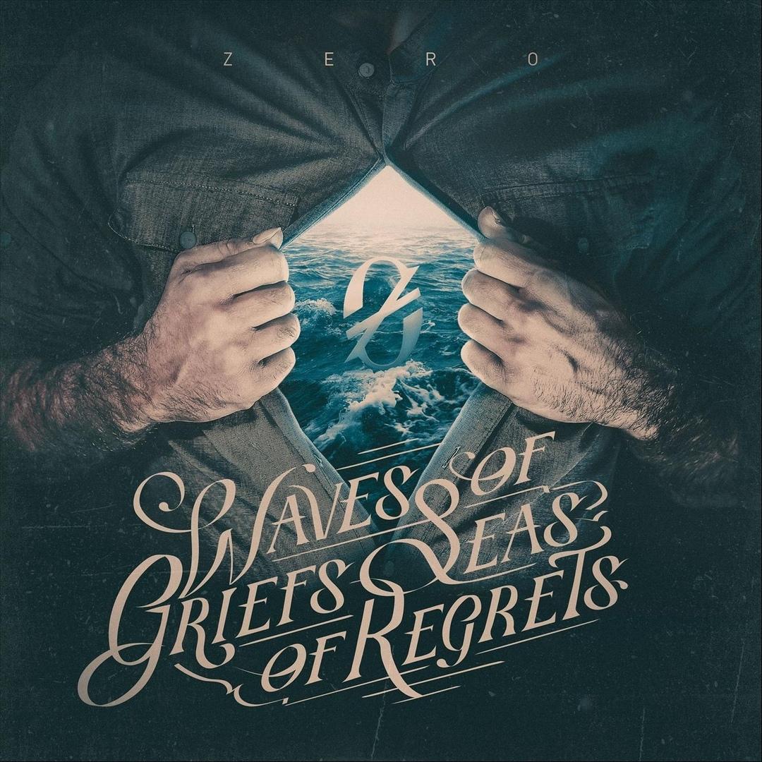 Zero - Waves of Griefs, Seas of Regrets (2018)
