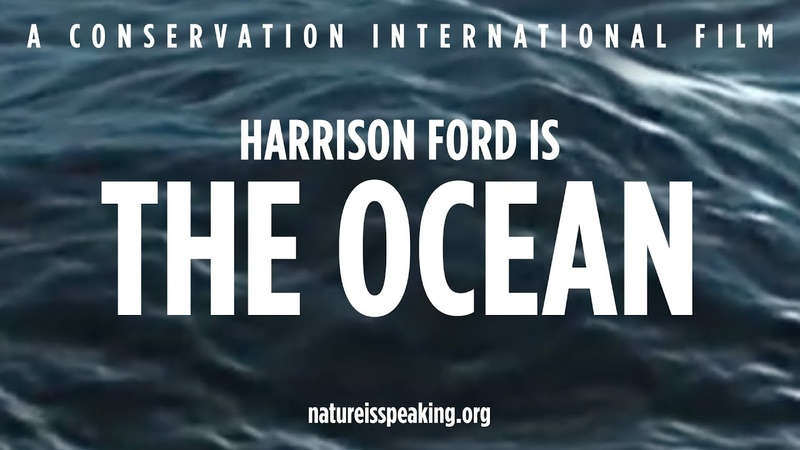 Nature Is Speaking Harrison Ford is The Ocean Conservation International CI