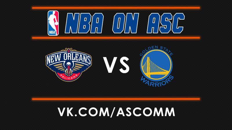 NBA | Pelicans VS Warriors