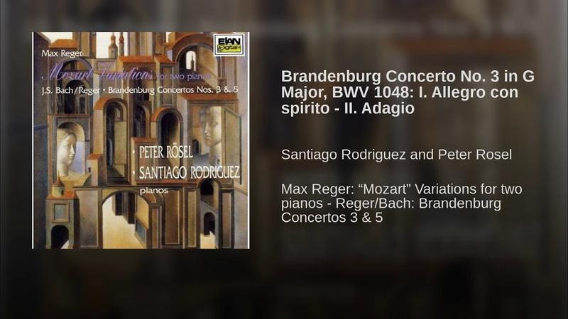 Brandenburg Concerto No. 3 in G Major, BWV 1048 I. Allegro con spirito - II. Adagio