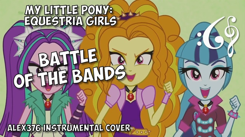 Equestria Girls Rainbow Rocks Let's Have A Battle of the Bands Alex376 Instrumental Cover