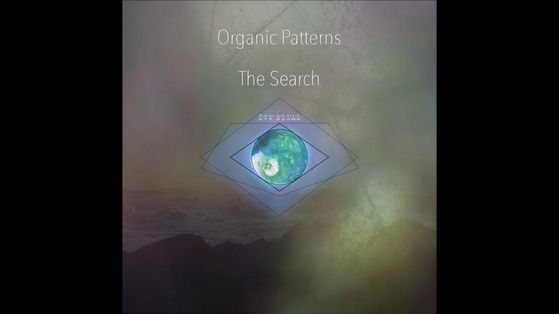 Organic Patterns - The Search [Full Album]