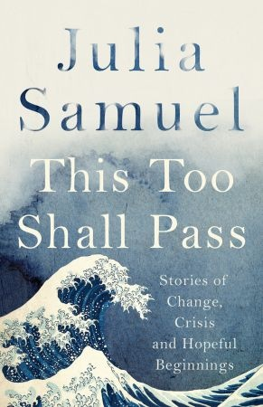 This Too Shall Pass - Julia Samuel