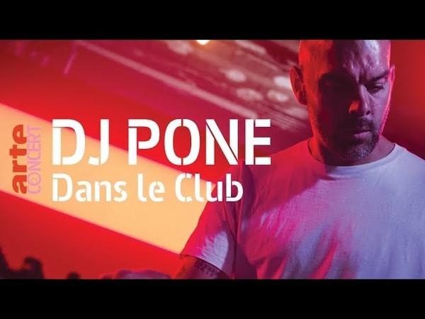 DJ Pone - live (Full Show HiRes) @ Dans le Club – ARTE Concert