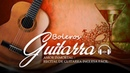 Boleros Instrumentales En Guitarra Para El Alma Musica Instrumentales de oro del recuerdo