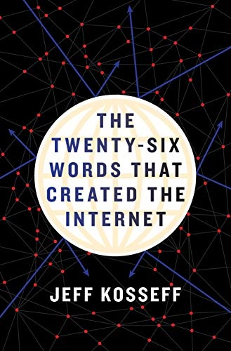 Jeff Kosseff - The Twenty-Six Words That Created the Internet