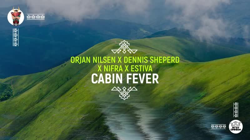 Orjan Nilsen x Dennis Sheperd x Nifra x Estiva - Cabin Fever