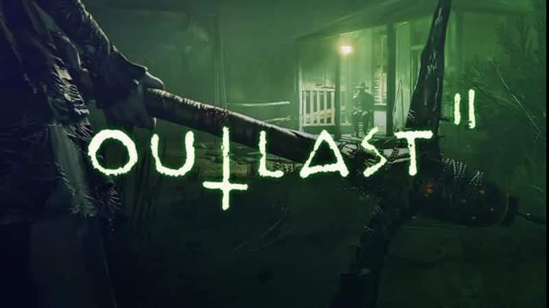 Outlast 2 2016 игрофильм субтитры