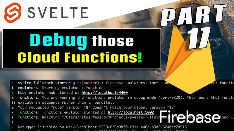 Debugging Emulating Firebase Cloud Functions Svelte Firebase Starter Part 17